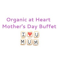 Organic at Heart – Mother's Day Buffet